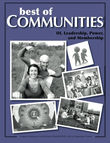 Best of Communities: III. Leadership, Power, and Membership (Volume 3)