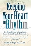 Keeping Your Heart in Rhythm, Stuart B. Kalb, 0595812031