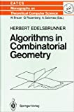 Algorithms in Combinatorial Geometry, Edelsbrunner, H., 038713722X