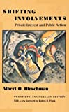 img - for Shifting Involvements: Private Interest and Public Action (Eliot Janeway Lectures on Historical Economics) 20th-Anniversar edition by Hirschman, Albert O. (2002) Paperback book / textbook / text book