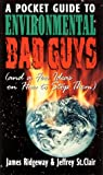 Pocket Guide to Environmental Bad Guys, James Ridgeway and Jeffrey Clair, 1560251530