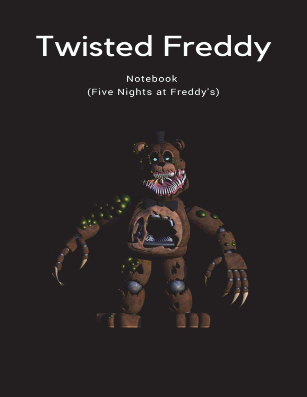 Twisted Freddy Notebook (Five Nights at Freddy's) pdf