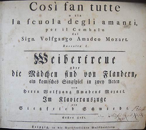Mozart, Wolfgang Amadeus. (1756-1791): Così fan tutte: o sia la scuola degli amanti.Weibertreue oder Die Maedchen sing von Flandern.Im Klavierauszuge von Siegfried Schmiedt. [KV 588] ()