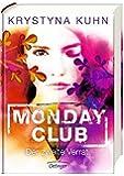 Monday Club. Der zweite Verrat: Band 2