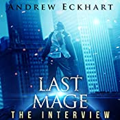 Last Mage: The Interview, Book 1 | Andrew Eckhart