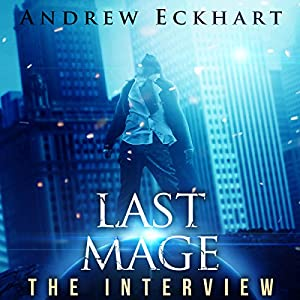 Last Mage: The Interview, Book 1 Audiobook