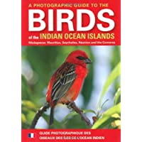 A Photographic Guide to the Birds of the Indian Ocean Islands: Madagascar, Mauritius, Seychelles, Reunion and the Comoros