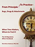 From Principle to Practice : When Time Matters; Where to Find It!: Bugs, Drugs and Attachments, Anderson RAC, Mark Brian, 0989887316