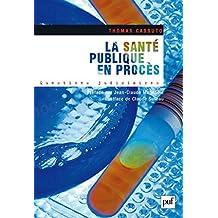 La santé publique en procès: Préface par Jean-Claude Magendie. Postface de Claude Sureau (Questions judiciaires)