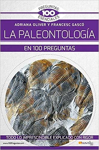 La Paleontología en 100 preguntas 100 Preguntas esenciales ...