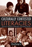 "Culturally Contested Literacies: America's ""Rainbow Underclass"" and Urban Schools, Guofang Li, 0415955653"