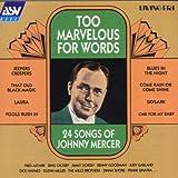 Too Marvelous for Words : 24 Songs of Johnny Mercer