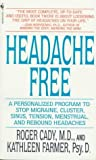 Headache Free, Roger K. Cady and Kathleen Farmer, 0553570005