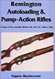 Remington Autoloading and Pump-Action Rifles, Eugene Myszkowski, 1880677202