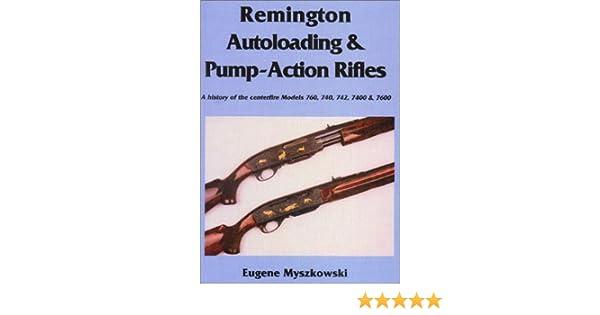 Remington Autoloading & Pump-Action Rifles: Eugene