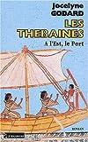 Les Thébaines, tome 9 : A l'est le port