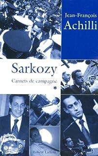 Sarkozy : carnets de campagne, Achilli, Jean-François