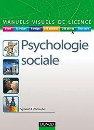 Manuel visuel de psychologie sociale (Manuels visuels de Licence) par Sylvain Delouvée