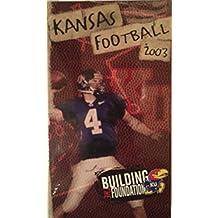 Kansas University Jayhawks Football 2003 Building the Foundation