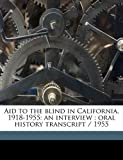 Aid to the blind in California, 1918-1955: an interview : oral history Transcript / 1955, Perry Sundquist and Lillian McClure, 1176170929