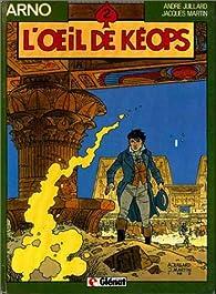 Arno, tome 2 : L'Oeil de Kéops par André Juillard
