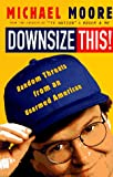Downsize This!, Michael Moore, 051770739X