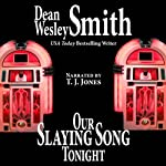Our Slaying Song Tonight: A Jukebox Story | Dean Wesley Smith