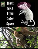 Giant Mice from Outer Space, David Curran, 1482501953