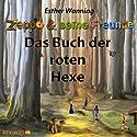 Das Buch der roten Hexe (Zeppo & seine Freunde) Hörbuch von Esther Wanning Gesprochen von: Tatjana Auster