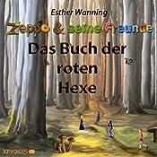Das Buch der roten Hexe (Zeppo & seine Freunde) | Esther Wanning
