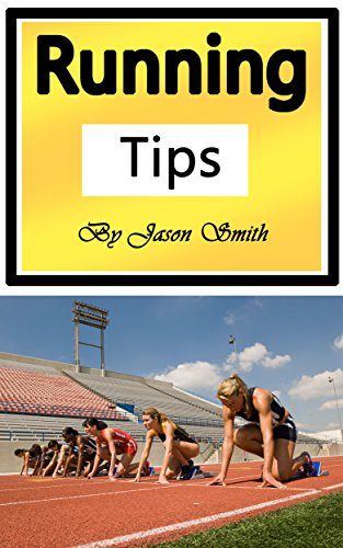 Download for free Running Tips: Training Yourself to Be Stronger and Faster Forever