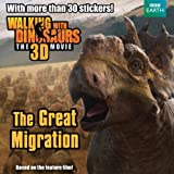 Walking with Dinosaurs: The Great Migration (Walking With Dinosaurs Film) by Bright, J.E (2013) Paperback