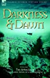 Darkness and Dawn Volume 3 - the after Glo, George England, 1846770386