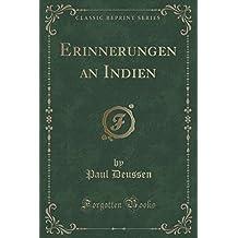 Erinnerungen an Indien (Classic Reprint) (German Edition)