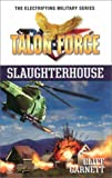 img - for Talon Force: Slaughterhouse book / textbook / text book