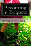 Becoming in Boquete, Isabell T. Mcaren, 1492236993