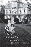 Sister's Forever... No Matter What, Tamara Busdieker, 1466982977