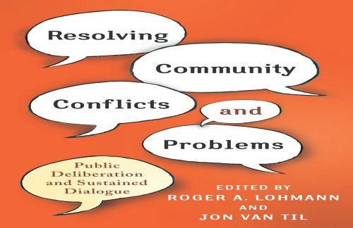 Resolving Community Conflicts and Problems: Public Deliberation and Sustained Dialogue Pdf