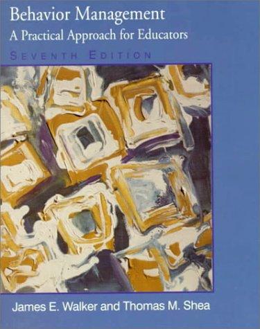 Behavior Management: A Practical Approach for Educators (7th Edition)