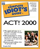 The Complete Idiot's Guide to Act! 2000, Douglas J. Wolf, 0789721589