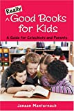 Really Good Books for Kids, Janaan Manternach, 0809143968