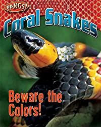 Coral Snakes: Beware the Colors! (Fangs)