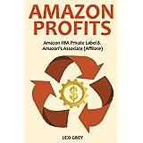 AMAZON PROFITS (2016): Amazon FBA Private Label & Amazon's Associate (Affiliate)