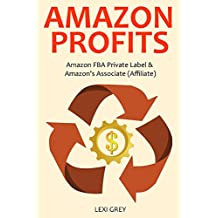 AMAZON PROFITS (2016): Amazon FBA Private Label & Amazon's Associate (Affiliate)