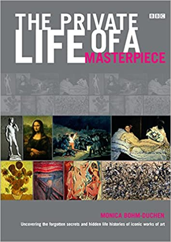 The Private Life Of A Masterpiece Uncovering The Forgotten Secrets