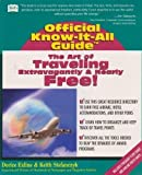 img - for The Art of Traveling Extravagantly, and Nearly Free! (Fell's Official Know-It-All Guides (Paperback)) book / textbook / text book