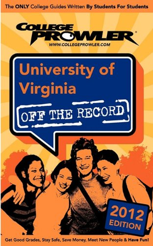 University of Virginia 2012: Off the Record
