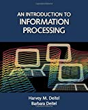 An Introduction to Information Processing, Harvey M. Deitel and Barbara Deitel, 0122090055