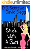 Stuck with a Slut (The Stuck with a Series Book 4)