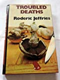 Troubled Deaths, Roderic Jeffries, 0312819943